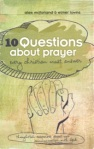 10 Questions About Prayer